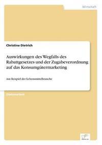 Auswirkungen Des Wegfalls Des Rabattgesetzes Und Der Zugabeverordnung Auf Das Konsumgutermarketing