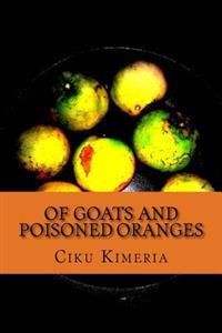 Of Goats and Poisoned Oranges: More Surprises Than Thika Road