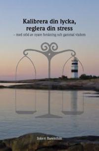 Kalibrera din lycka, reglera din stress