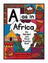 A as in Africa: My Alphabet and Word Practice Book