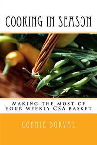 Cooking in Season: Making the Most of Your Weekly CSA Basket