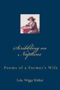 Scribbling on Napkins: Poems of a Farmer's Wife