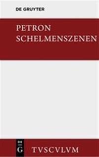 Satyrica: Schelmenszenen. Lateinisch - Deutsch