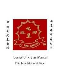 Journal of 7 Star Mantis Chiu Leun Memorial Issue