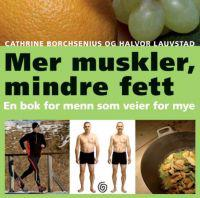 Mer muskler, mindre fett