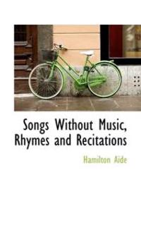 Songs Without Music, Rhymes and Recitations