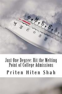 Just One Degree: Hit the Melting Point of Top Colleges