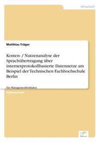 Kosten- / Nutzenanalyse Der Sprachubertragung Uber Internetprotokollbasierte Datennetze Am Beispiel Der Technischen Fachhochschule Berlin