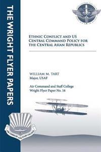 Ethnic Conflict and U.S. Central Command Policy for the Central Asian Republics: Wright Flyer Paper No. 16