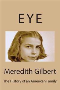 Eye: The History of an American Family