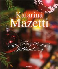 Mazettis julblandning : noveller, skräckhistorier, julkåserier