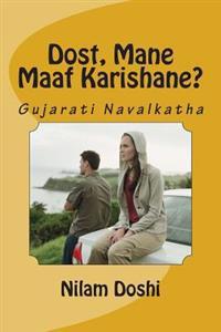 Dost Mane Maaf Karishane?: Gujarati Navalkatha