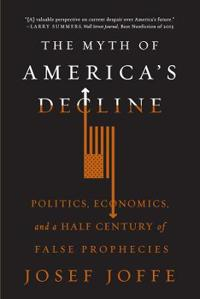 The Myth of America's Decline