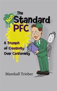 The Non-Standard PFC: A Triumph of Creativity Over Conformity
