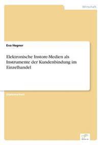 Elektronische Instore-Medien ALS Instrumente Der Kundenbindung Im Einzelhandel