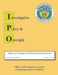 Follow-On Evaluation of the Defense Protective Service: Report No. Ip02004e001