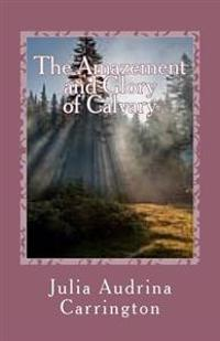 The Amazement and Glory of Calvary