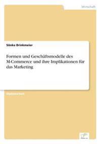 Formen Und Geschaftsmodelle Des M-Commerce Und Ihre Implikationen Fur Das Marketing