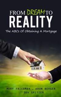 From Dream to Reality: The ABCs of Obtaining a Mortgage