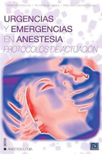 Urgencias y Emergencias En Anestesia: Protocolos de Actuacion