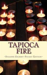 Tapioca Fire