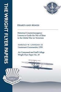 Hearts and Minds - Historical Counterinsurgency Lessons to Guide the War of Idea in the Global War on Terrorism: Wright Flyer Paper No. 29