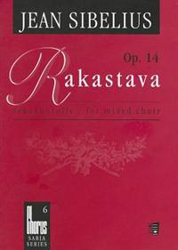Rakastava, Op. 14: Sekakuorolle/For Mixed Choir