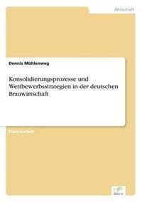 Konsolidierungsprozesse Und Wettbewerbsstrategien in Der Deutschen Brauwirtschaft