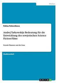 Andrej Tarkowskijs Bedeutung F r Die Entwicklung Des Sowjetischen Science Fiction-Films