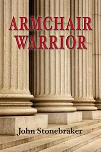 Armchair Warrior: How a Country Lawyer Learned to Stop Worrying and Love the Law