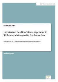 Interkulturelles Konfliktmanagement in Wohneinrichtungen Fur Asylbewerber