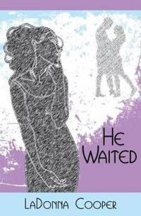 He Waited