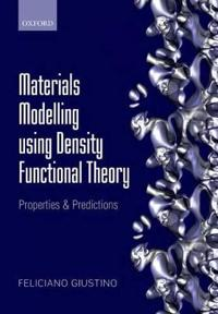 Materials Modelling Using Density Functional Theory