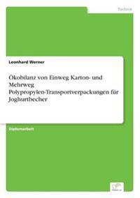 Okobilanz Von Einweg Karton- Und Mehrweg Polypropylen-Transportverpackungen Fur Joghurtbecher
