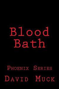 Blood Bath: Phoenix Series