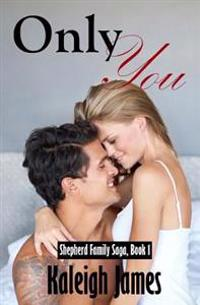 Only You: Shepherd Family Saga, Book 1