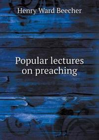 Popular Lectures on Preaching
