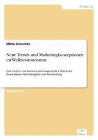 Neue Trends Und Marketingkonzeptionen Im Wellnesstourismus