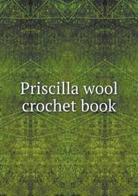 Priscilla Wool Crochet Book