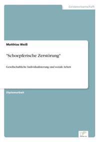 """""""Schoepferische Zerstorung"""""""