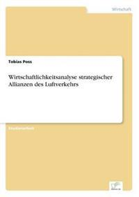Wirtschaftlichkeitsanalyse Strategischer Allianzen Des Luftverkehrs