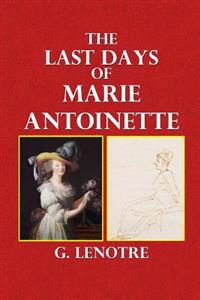 The Last Days of Marie Antoinette