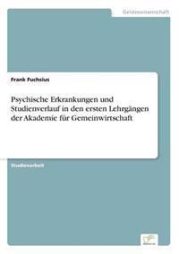 Psychische Erkrankungen Und Studienverlauf in Den Ersten Lehrgangen Der Akademie Fur Gemeinwirtschaft