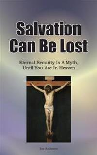Salvation Can Be Lost