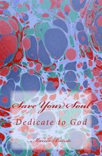 Save Your Soul: Dedicate to God