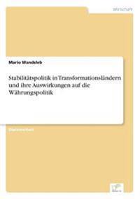 Stabilitatspolitik in Transformationslandern Und Ihre Auswirkungen Auf Die Wahrungspolitik