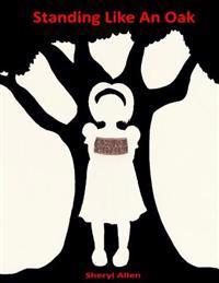 Standing Like an Oak: Feeling Special Even When Bullied