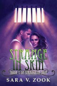 Strange in Skin