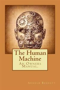 The Human Machine: An Owners Manual.