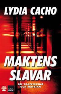 Maktens slavar : om trafficking och maffian